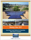 Shining Cities 2017. How Smart Local Policies are Expanding Solar Power in America